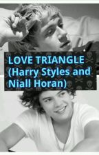 Love Triangle (Harry Styles and Niall Horan) by iloveone_direction_