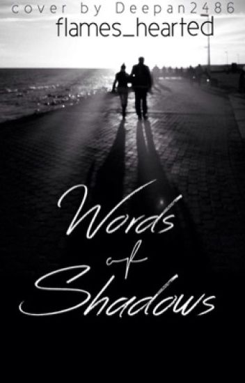 Words of shadows -   #TheFlowers