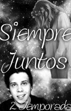 Siempre Juntos  (Rubius y tu) *Segunda temporada de la chica suicida* by DaniaPaoEscobar