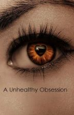 A Unhealthy Obsession (Danny Jones FanFiction) by dougies_laugh