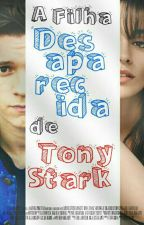 A Filha, Desaparecida, De Tony Stark ✌  by AJ_QUENN