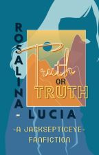 Truth or Truth by Rosalina-Lucia
