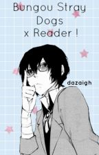Bungou Stray Dogs x Reader by dazaigh