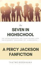 The Seven In High School: Book One ✔ by ThatWeirdBanana