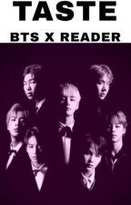 TASTE ( BTS X READER) by Hinatalovexxx
