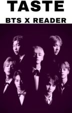 TASTE ( BTS X READER) by Hinatalovexxx