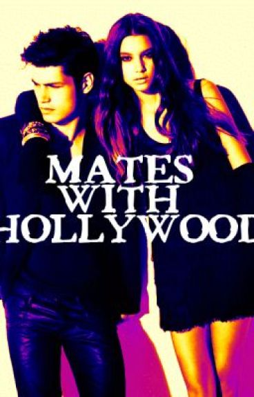 Mates With Hollywood by x-likeomygosh-x