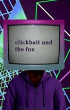 Clickbait and The Fox (Pyrocynical x Reader) by Sunsetion