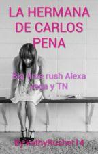La Hermana De Carlos Pena Big Time Rush Y Tu by KathyRusher89