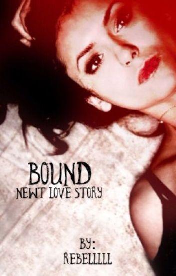 Bound | Newt Love Story