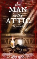 The Man in the Attic | Orphanage Short Story by AcaciaWolves