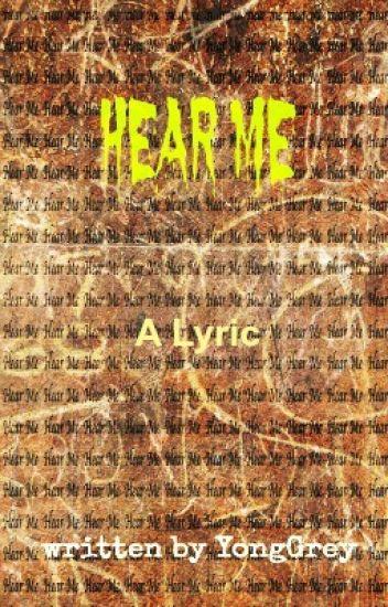 Hear Me (A Lyric)