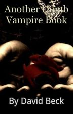 Another Dumb Vampire Book (A BoyxBoy Vampire Romance) by DavidBeck