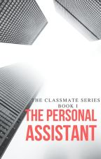 The Personal Assistant // Book I (Wattys2017) by Epiphany2502