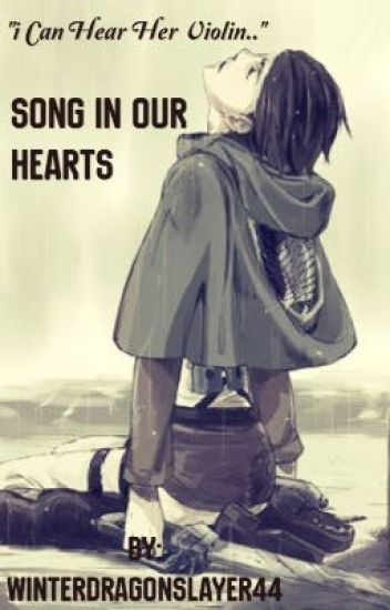 Song in our Hearts (Levi X Reader)