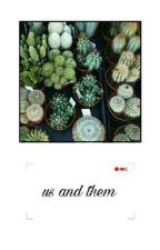Us And Them [Zodiaco] *Pausada* by -bitxekxk