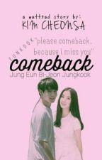 Comeback (EunKook) by Kim_Cheosa