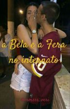 A Bela E A Fera No Internato by bah_veri