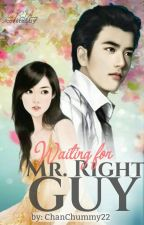 Waiting for Mr.Right Guy [ONE-SHOT COMPLETED] by ChanChummy22