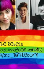 The Rebels (O2L/Magcon Fanfiction) by Kc_Turtlecorn