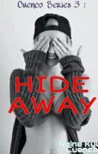Cuenco Series 3 : Hide Away by JayZi_Ashisha