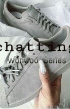 Chatting;Wonwoo Series by regitap28