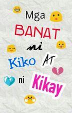 Mga BANAT Ni Kiko At Ni Kikay by ShinShinShiro