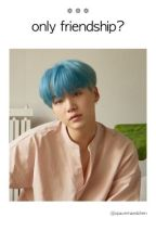 Only Friendship?|BTS FF Yoongi(Finished) by Spacemaedchen
