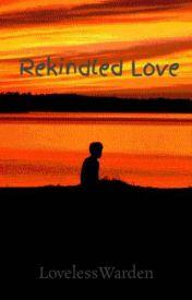 Rekindled Love by LovelessStar
