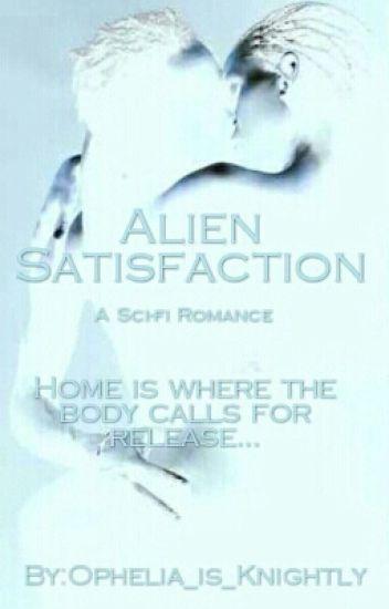 Alien Satisfaction