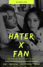HATER X FAN by Akheloismn