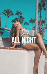 all night •wsc• ON HOLD by stephensus