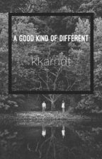 A Good Kind of Different by kkarndt