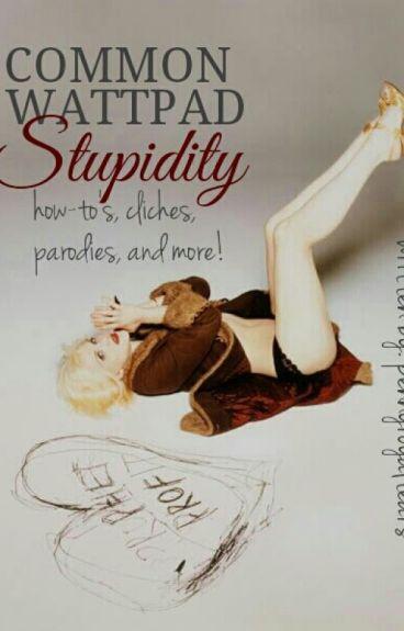Common Wattpad Stupidity