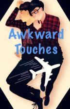 Awkward Touches | A Phan Smut by UnicornSlut7