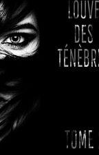 La Louve des Ténèbres -TOME 2- by LouveOriginelle