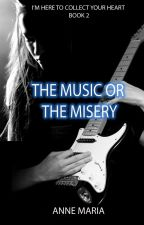 The Music or the Misery (Book 2) by sarahandamy95