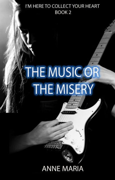 The Music or the Misery (Book 2)