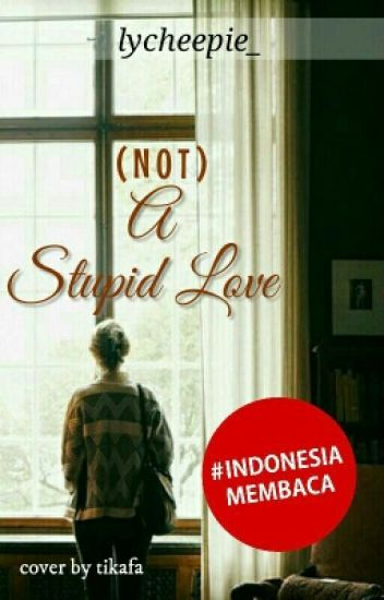 (Not) A Stupid Love