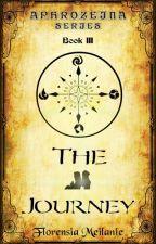 The Journey(Aphrozeina Series: Book III) by Florensia_Meilanie