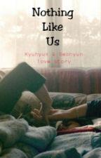 Nothing Like Us (SeoKyu) by SecretGyuStory