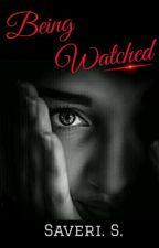 Being Watched [Wattys 2016] by stylesfangirlxx