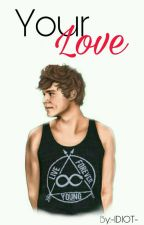 ❤Your Love❤ A.I (Book Two) by -IDIOT-