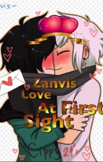 Zanvis-Love At First Sight-Book 1 [COMPLETED]