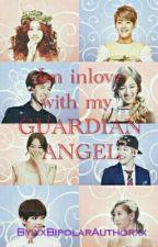 Im Inlove With My Guardian Angel by xxBipolarAuthorxx