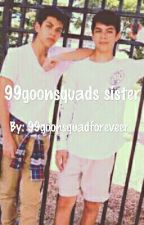 99goonsquad's Sister by Fan_Fics101