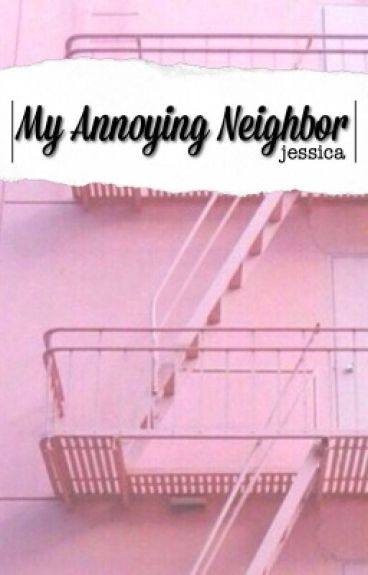 My Annoying Neighbor (l.h. + a.i.) ✔️