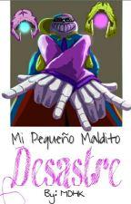 Mi Pequeño Maldito Desastre√PaperFresh by JackyDirtyEyes