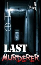 The Last Murderer - A Mystery/Thriller... by IhsanAbdulAziz