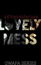 LOVELY MESS (MIKA REYES AND KYLIE VERZOSA) by xxTrisyaMariaxx